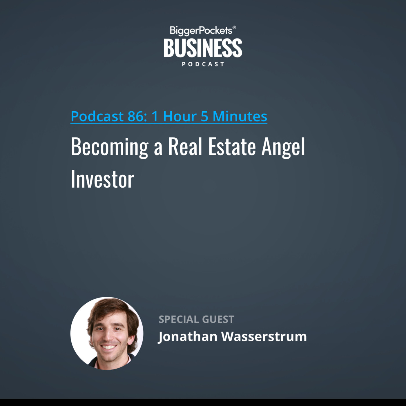 86: Becoming a Real Estate Angel Investor with Jonathan Wasserstrum