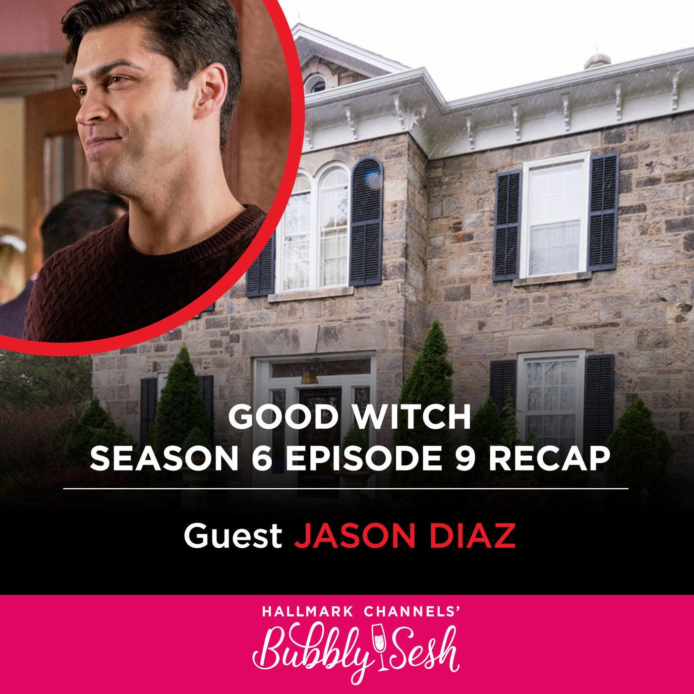 Good Witch Season 6 Episode 9 Recap with Guest Jason Diaz