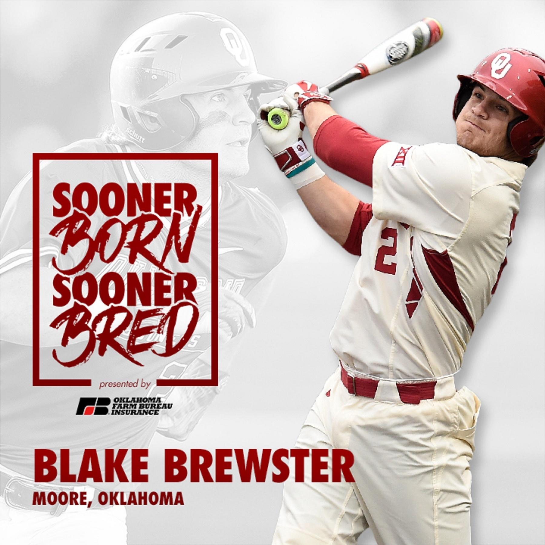 Sooner Born Sooner Bred Sooner Baseball standout Blake Brewster. Junior Outfielder form Moore, Oklahoma