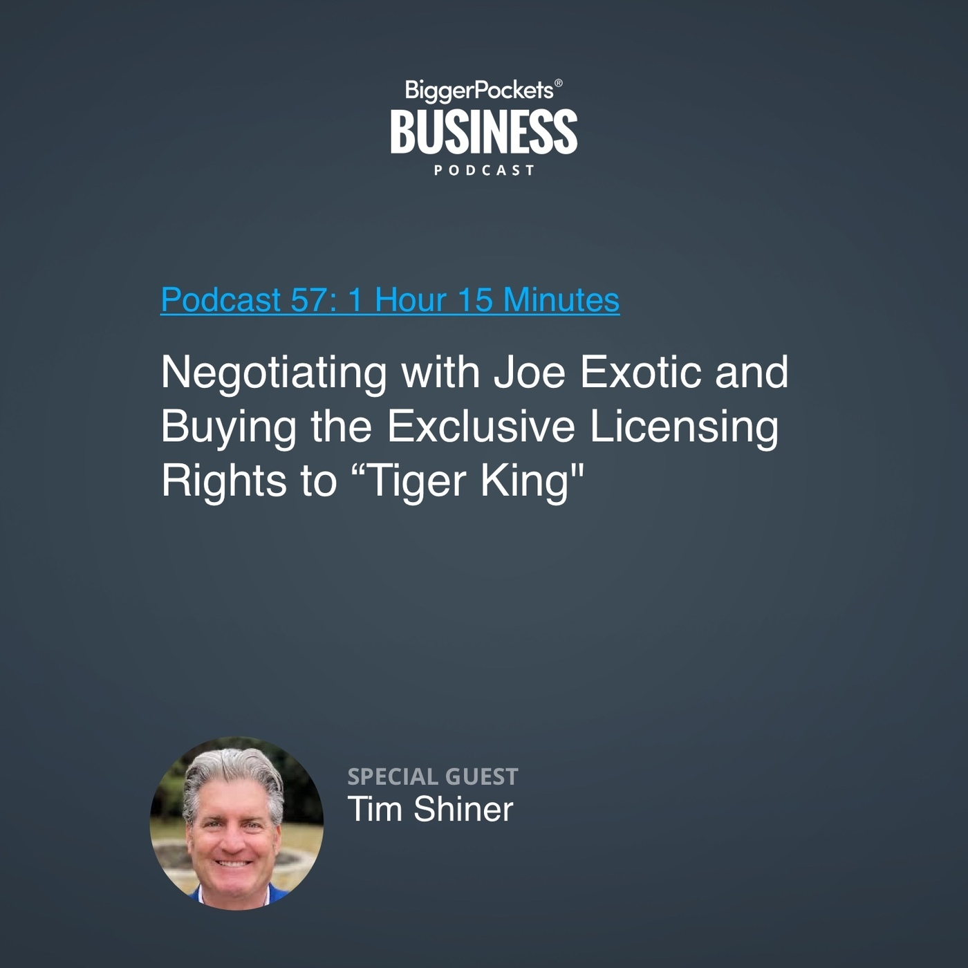"57: Negotiating with Joe Exotic and Buying ""Tiger King"" Merchandising Rights with Tim Shiner"