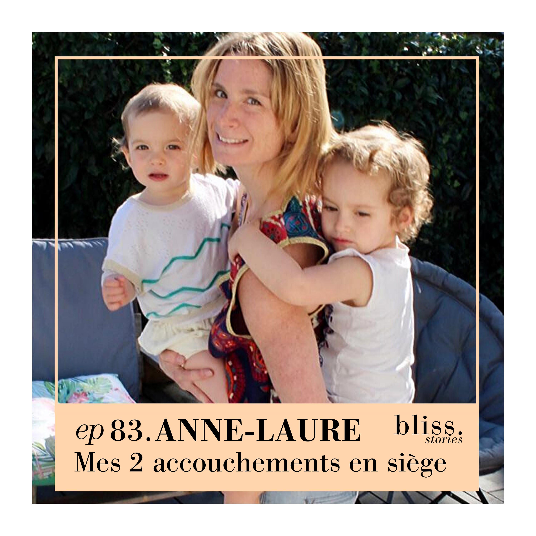 EP83- ANNE-LAURE, MES 2 ACCOUCHEMENTS EN SIÈGE