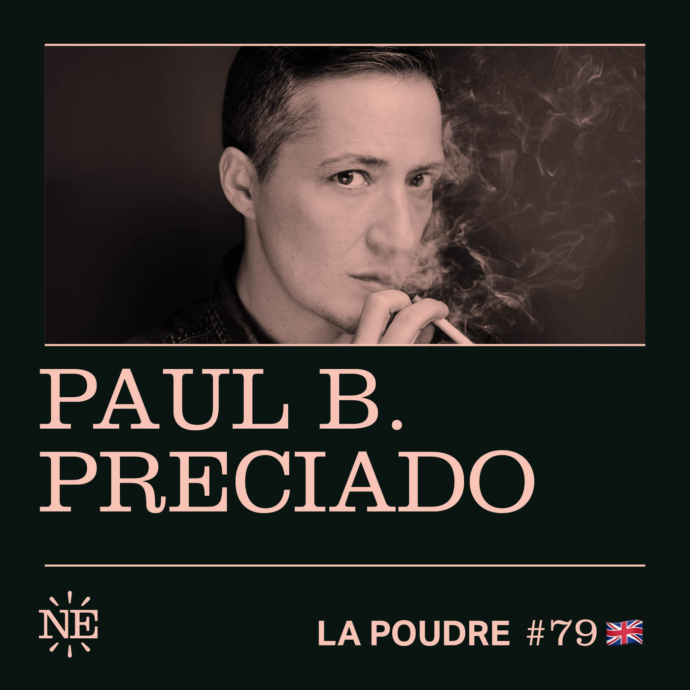 Episode 79 - Paul B. Preciado - 🇬🇧