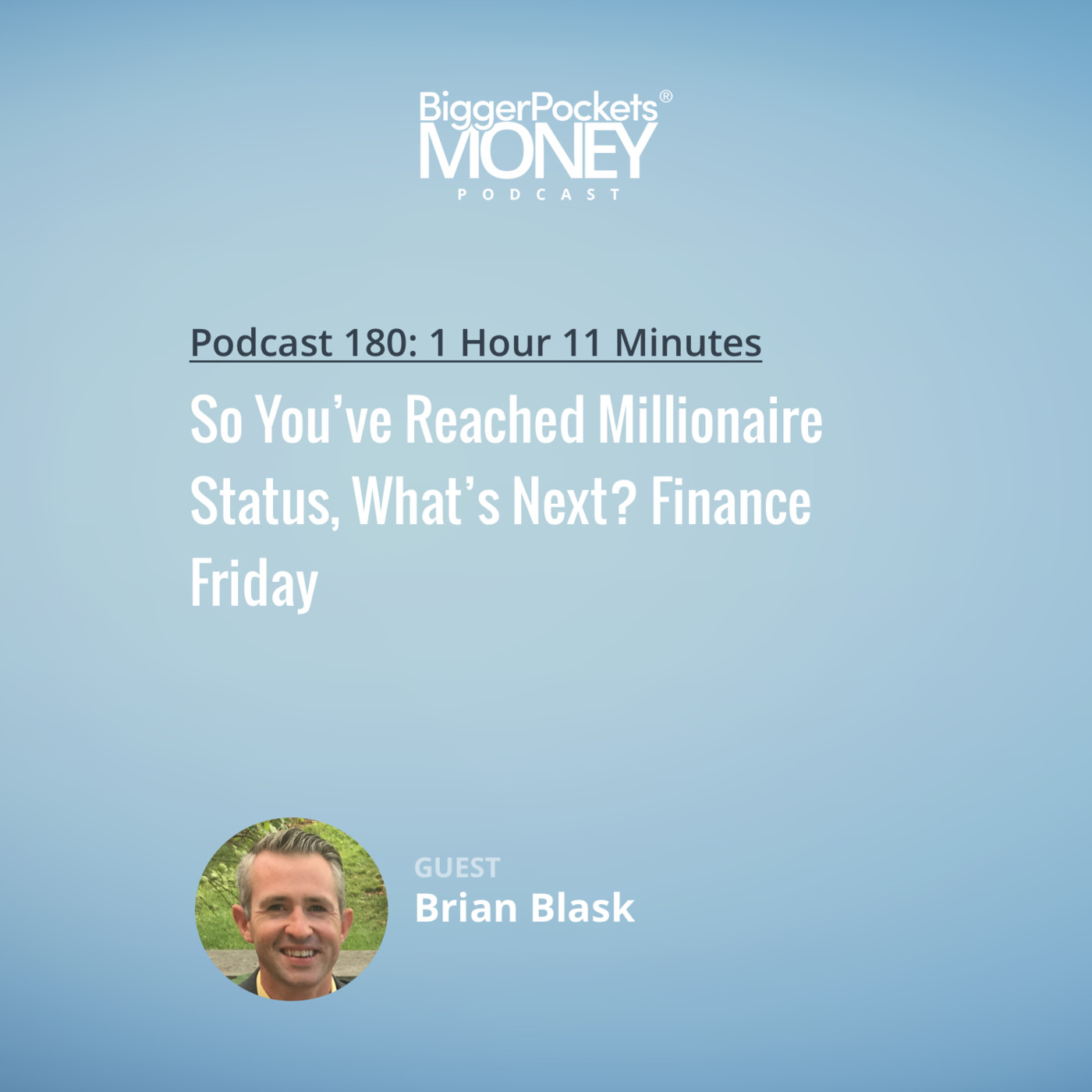 180: So You've Reached Millionaire Status, What's Next? Finance Friday with Brian Blask