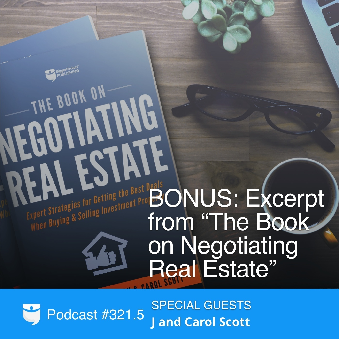 "#321.5: BONUS: Excerpt from ""The Book on Negotiating Real Estate"""