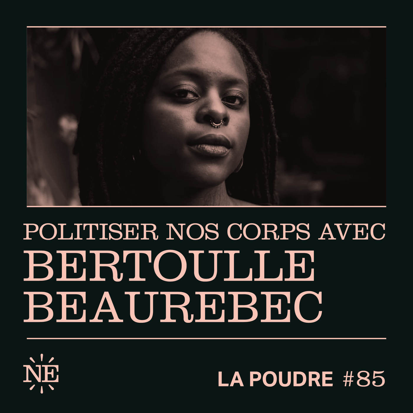 Épisode 85 - Politiser nos corps avec Bertoulle Beaurebec