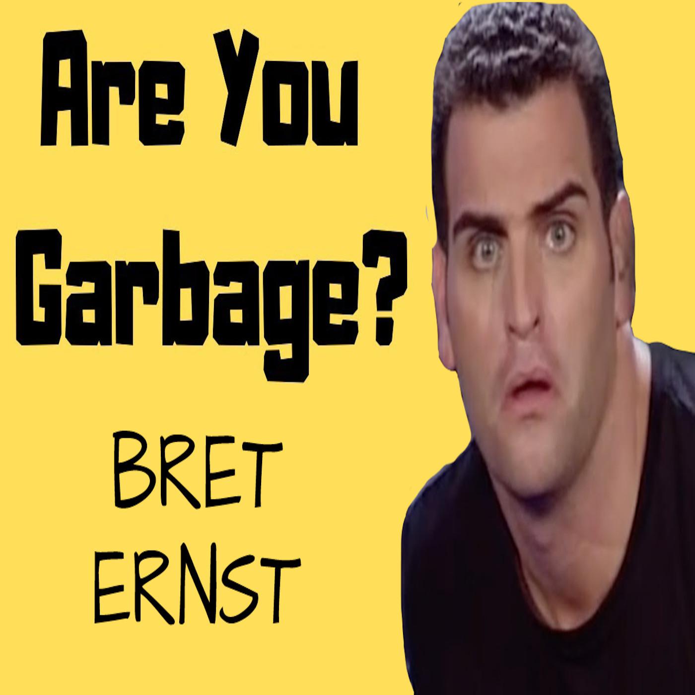 Bret Ernst: Italian Garbage