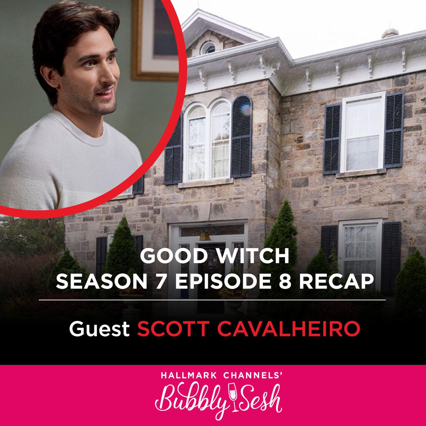 Good Witch Season 7 Episode 8 Recap with Guest Scott Cavalheiro