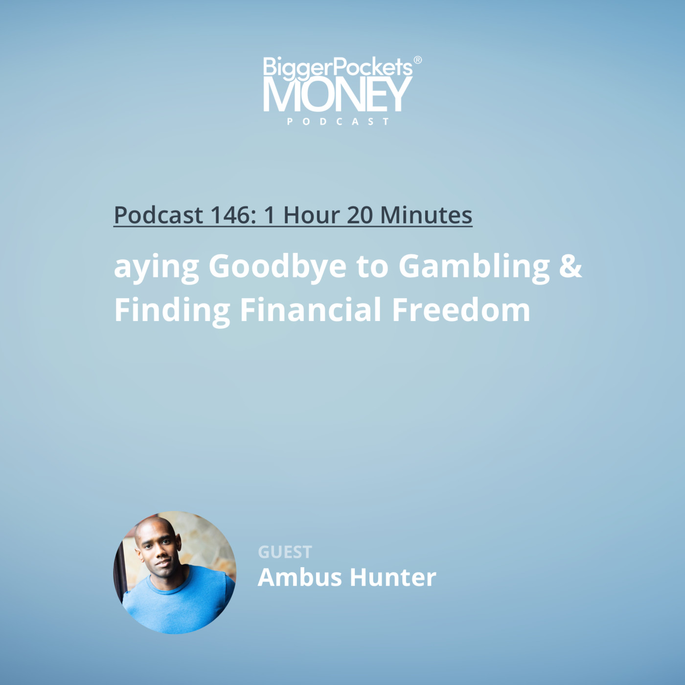 146: Saying Goodbye to Gambling & Finding Financial Freedom with Ambus Hunter