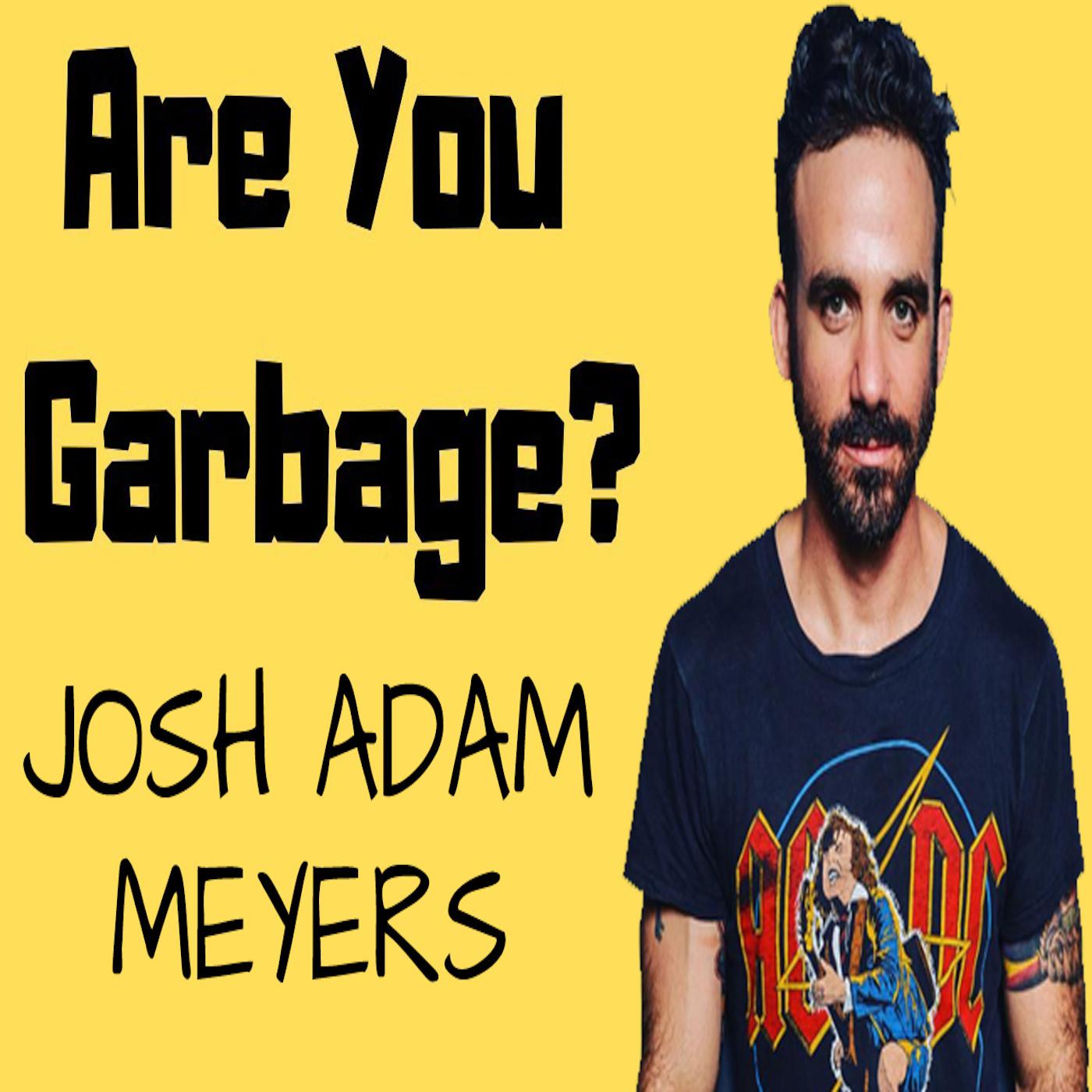 Josh Adam Meyers: Hollywood Trash