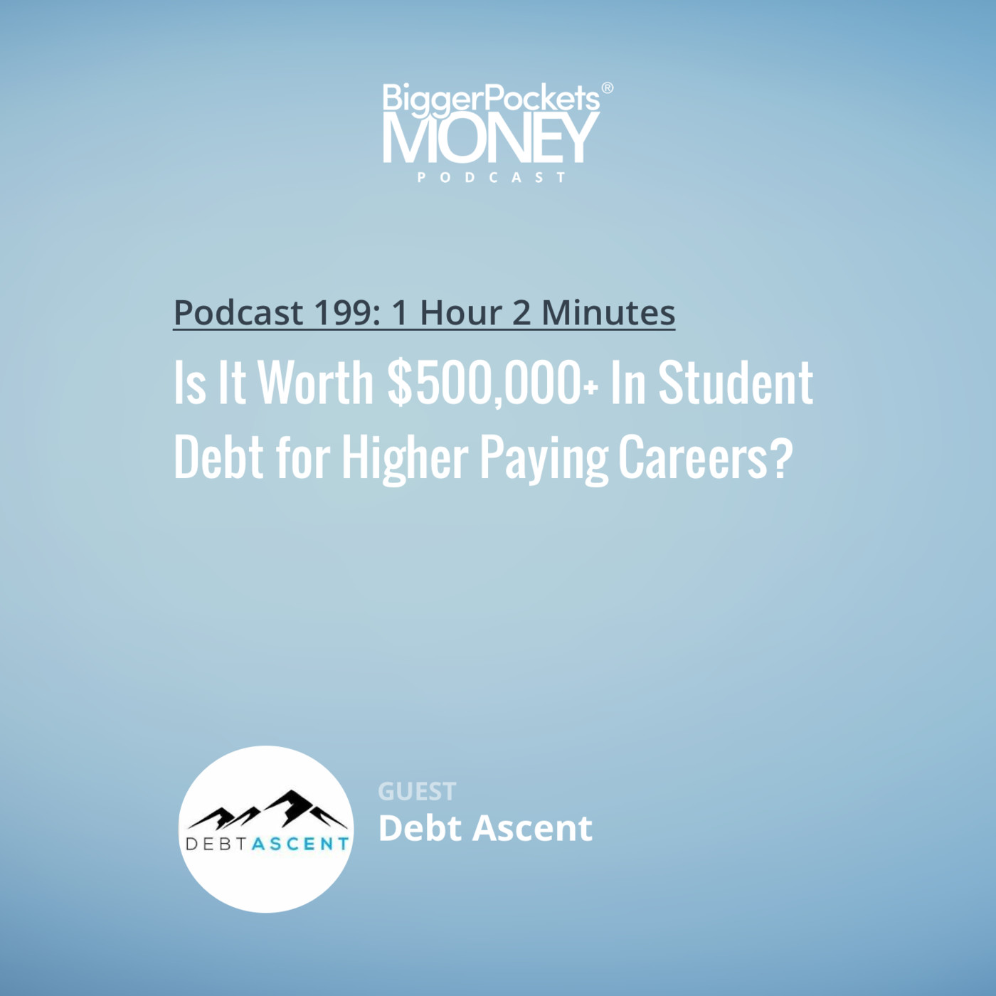 199: Is It Worth $500,000+ In Student Debt for Higher Paying Careers?