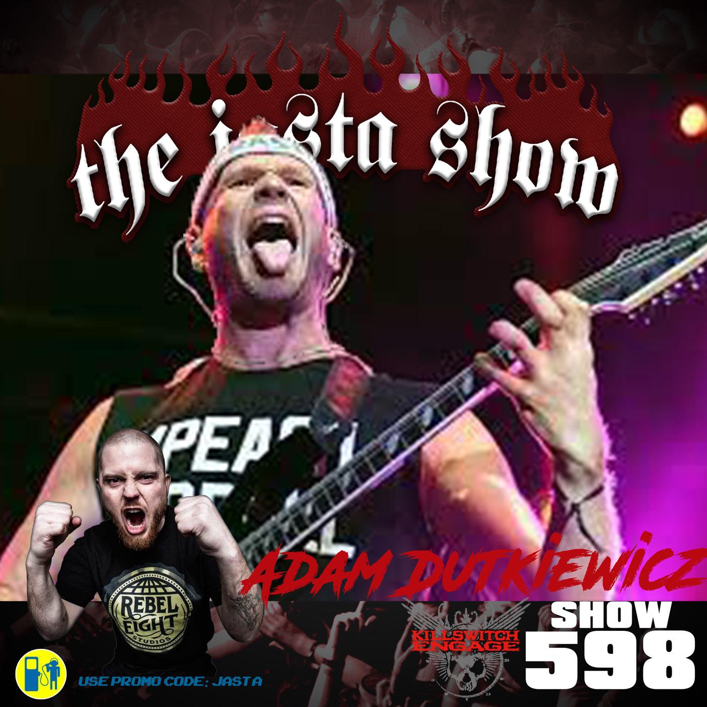Show #598 - Adam Dutkiewicz (Killswitch Engage)