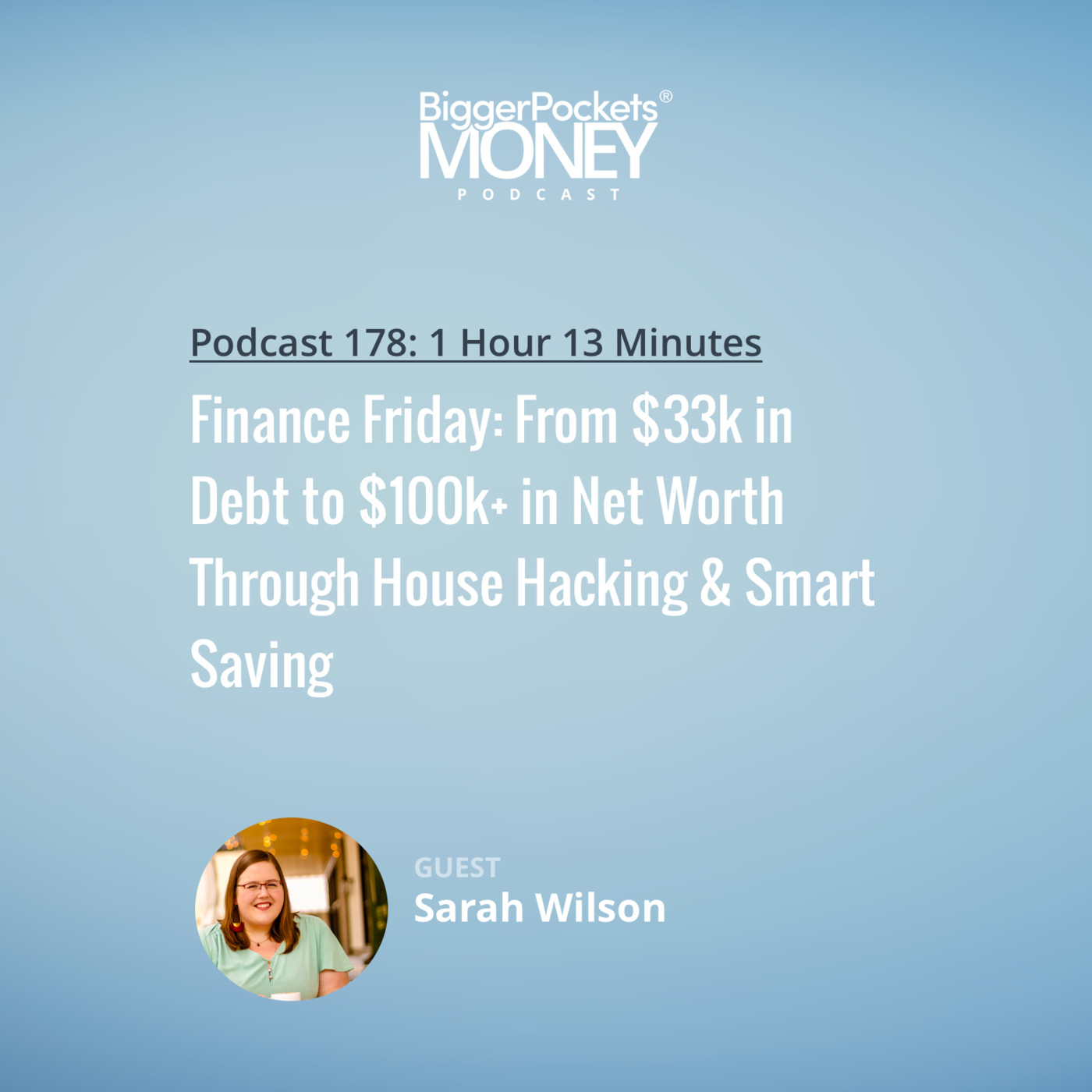 178: Finance Friday: From $33k in Debt to $100k+ in Net Worth Through House Hacking & Smart Saving with Budget Girl