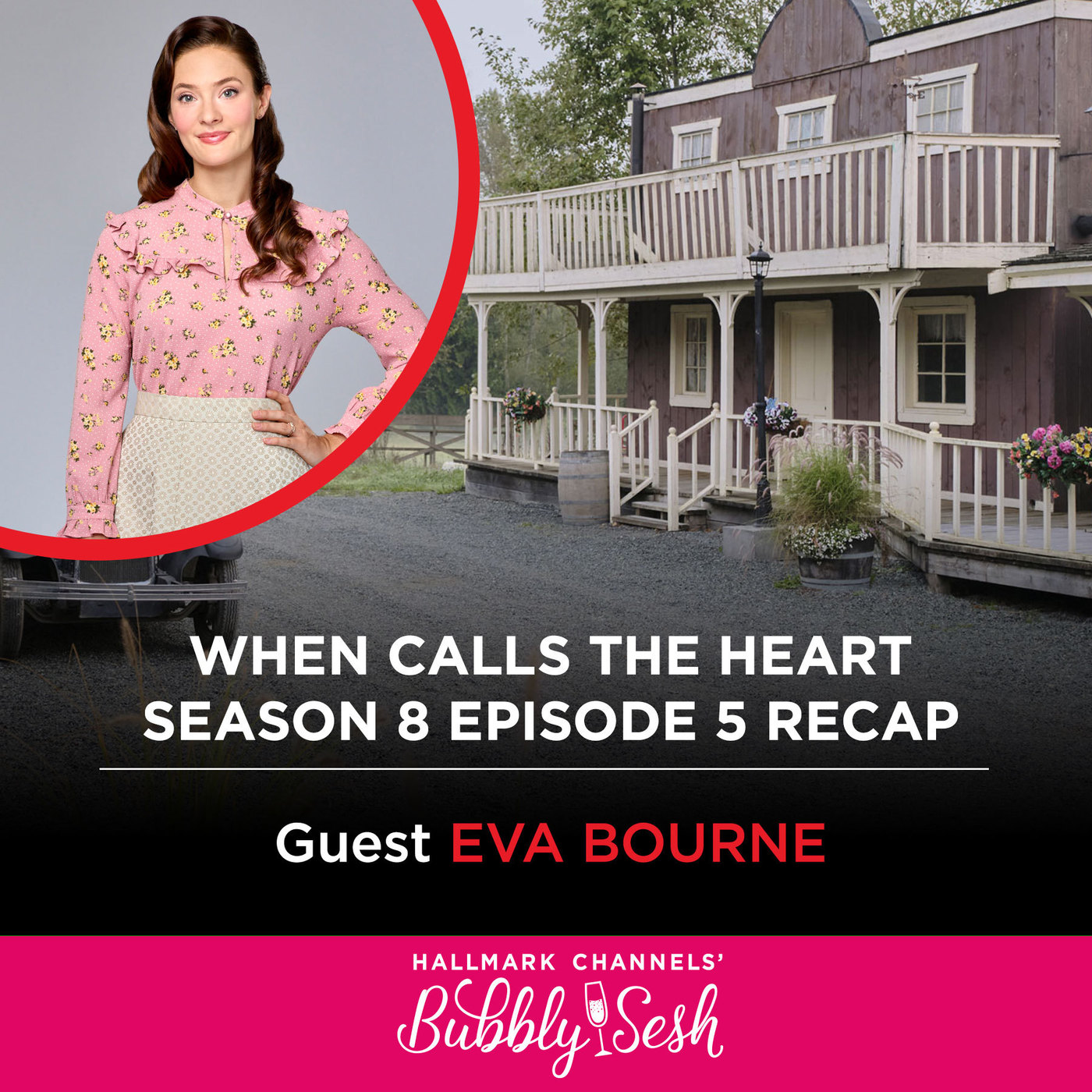 When Calls the Heart S8 Ep 5 Recap with Guest Eva Bourne