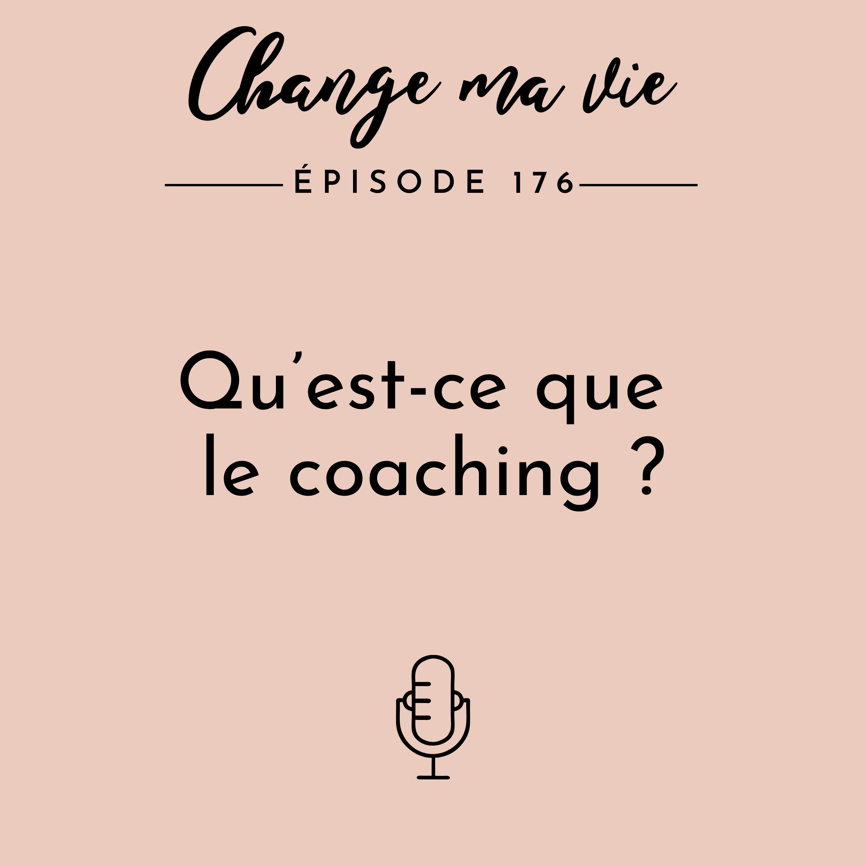 (176) Qu'est-ce que le coaching ?