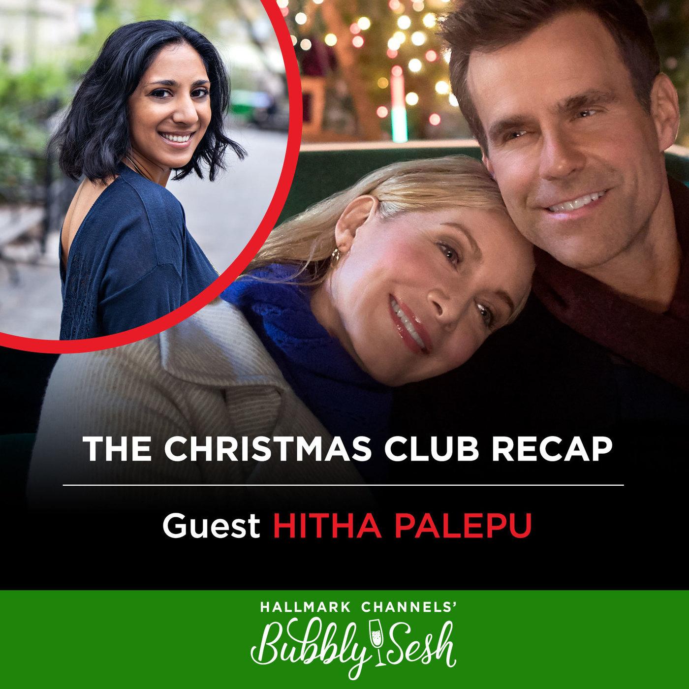 The Christmas Club Recap with Hitha Palepu