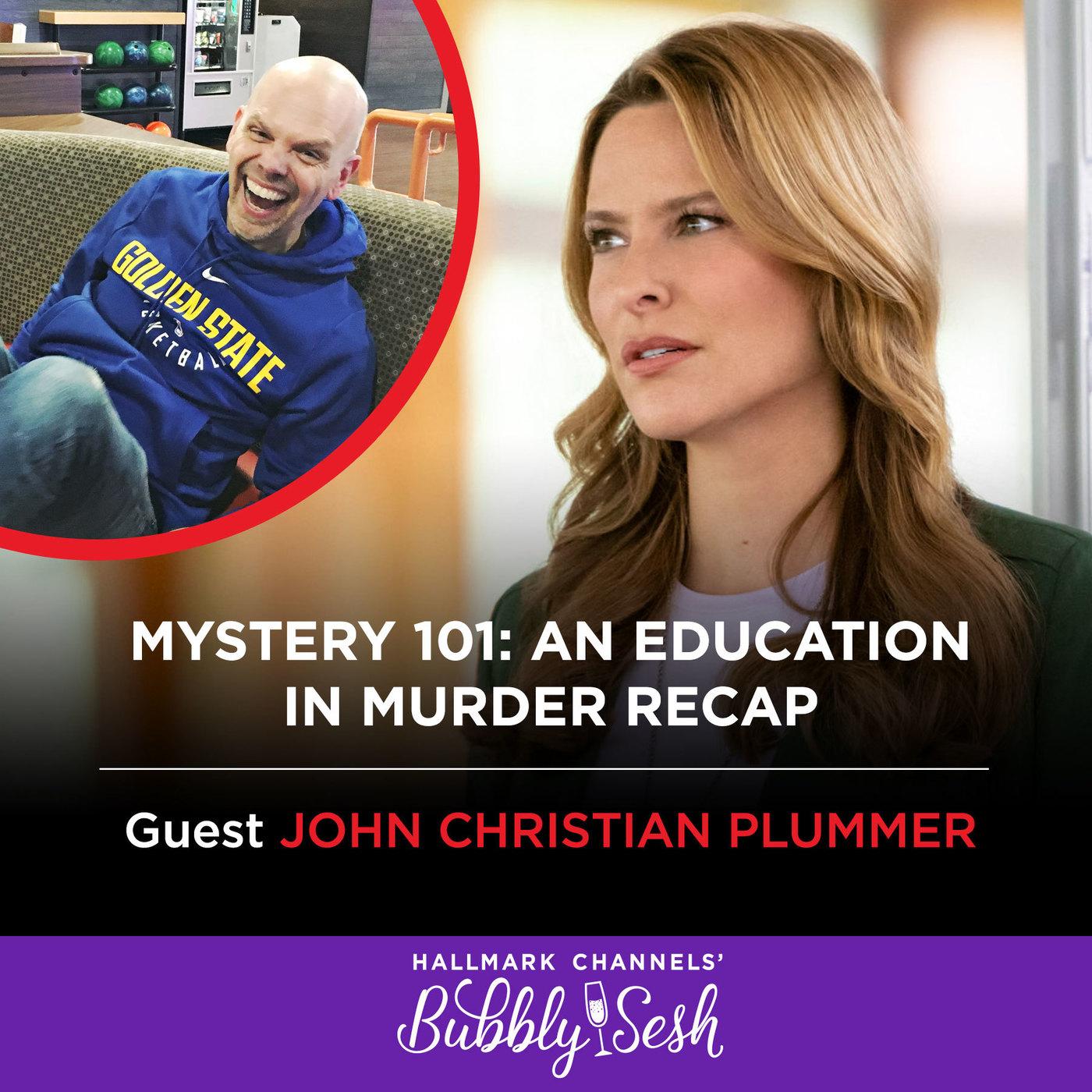 Mystery 101: An Education in Murder Recap with Guest John Christian Plummer