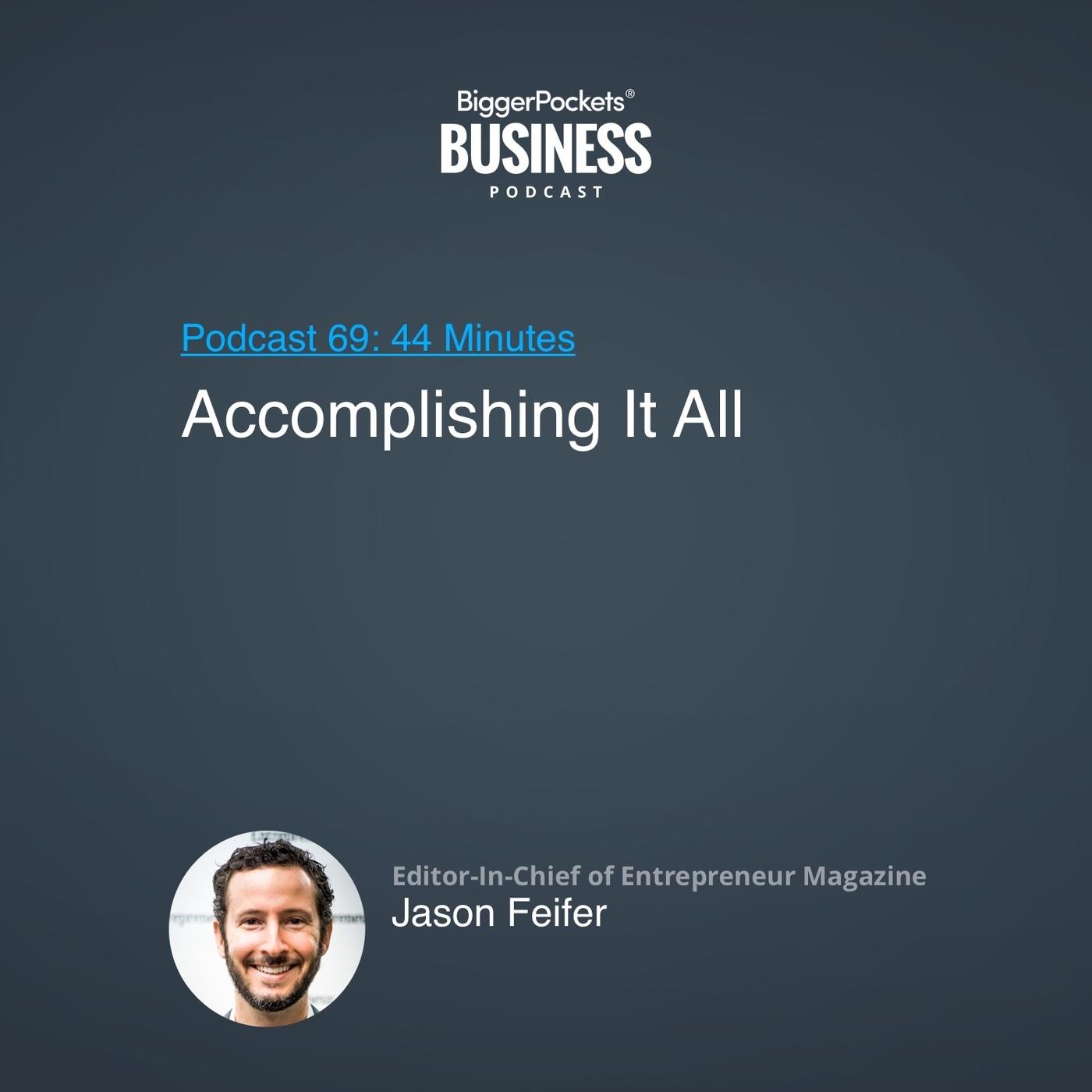 69: Accomplishing It All With Editor-In-Chief of Entrepreneur Magazine Jason Feifer