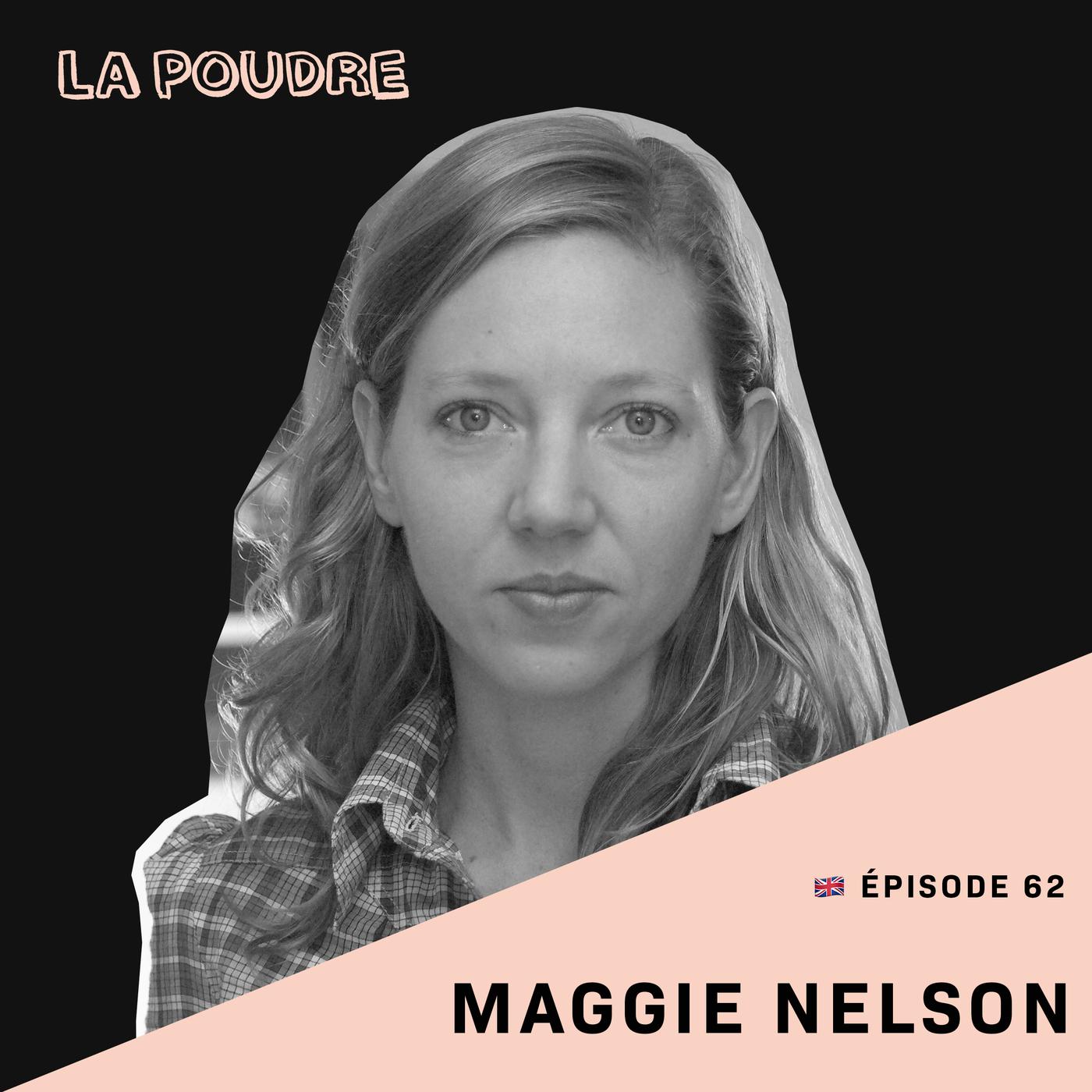 Épisode 62 - Maggie Nelson - (doublé en français)