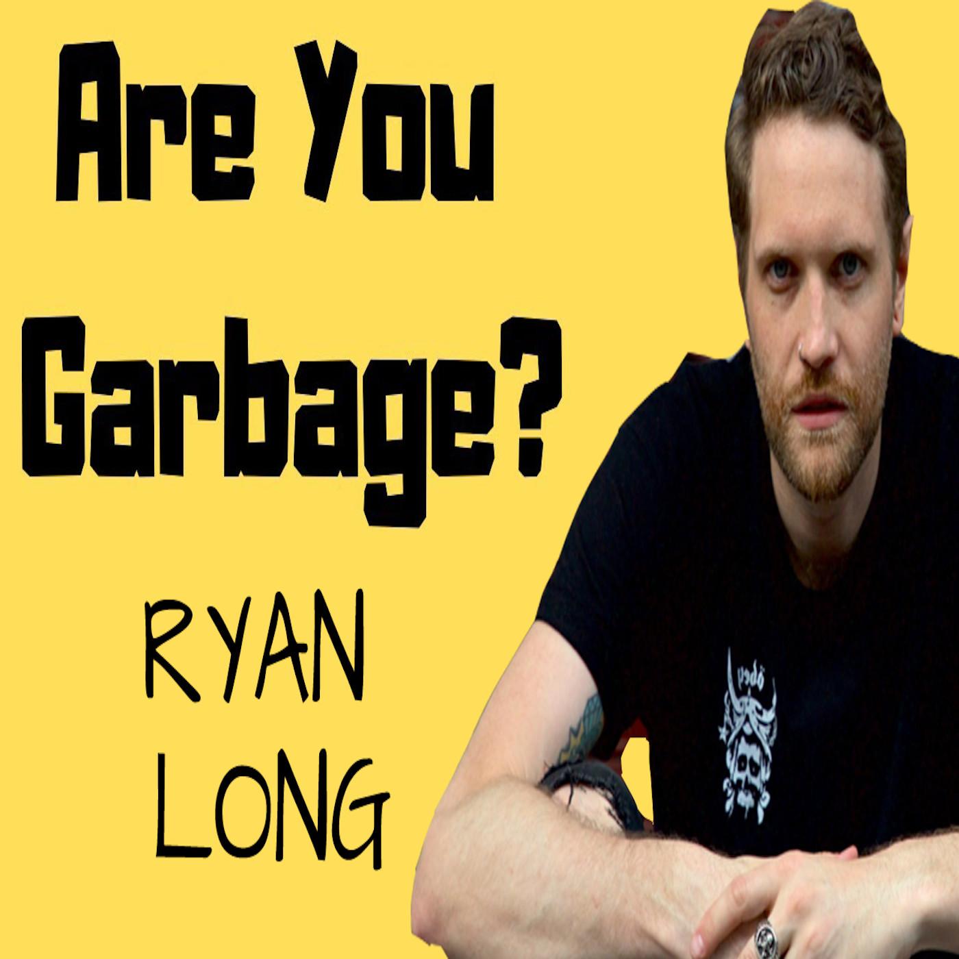 Ryan Long: Canadian Garbage