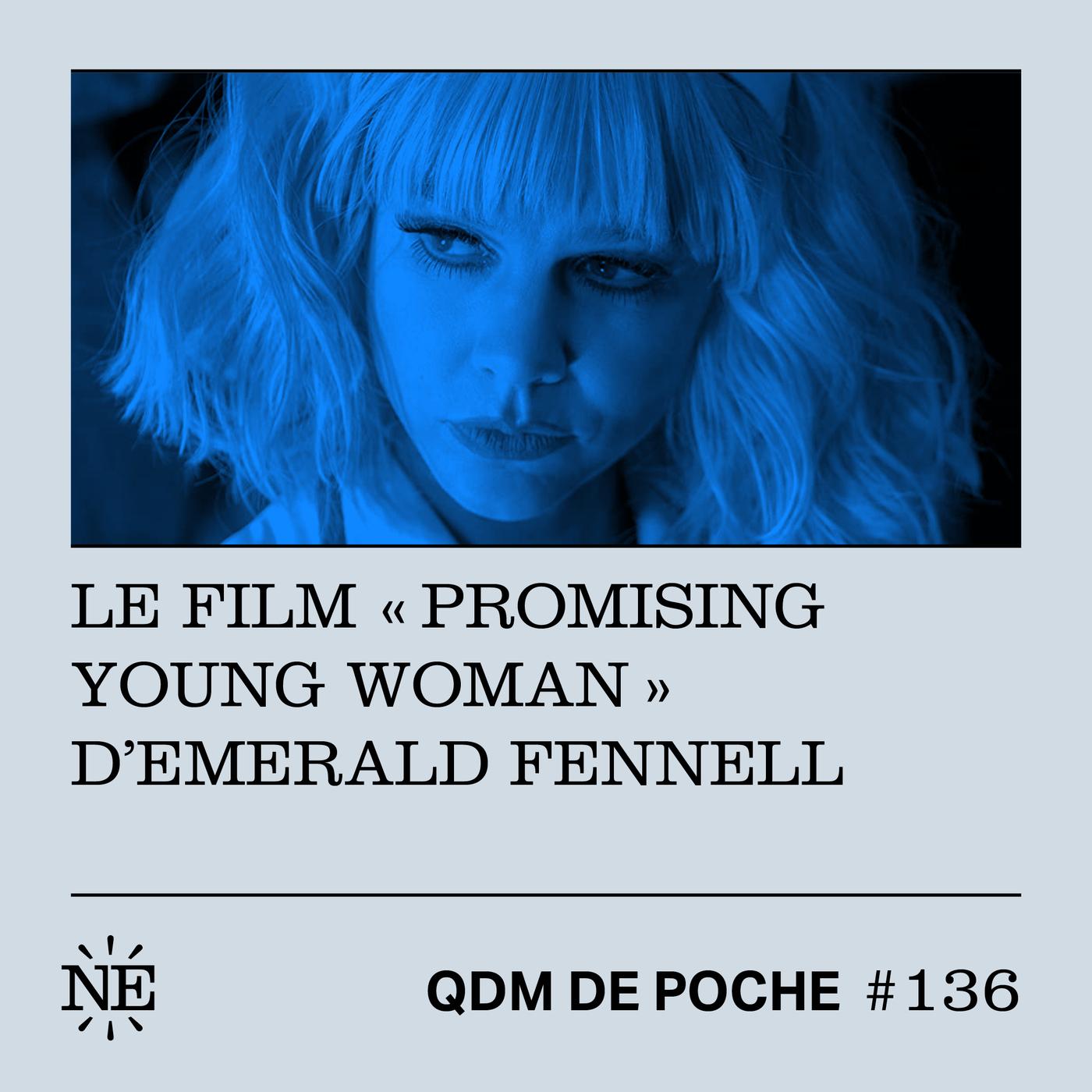 "#136 - QDM de Poche - Le film ""Promising Young Woman"" d'Emerald Fennell"
