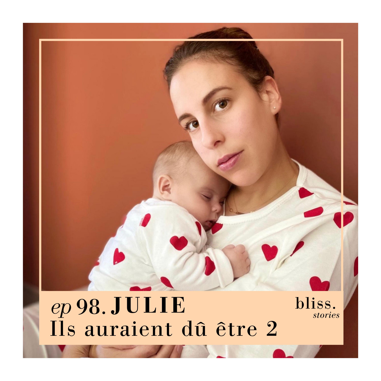 EP98 - JULIE, ILS AURAIENT DÛ ÊTRE DEUX