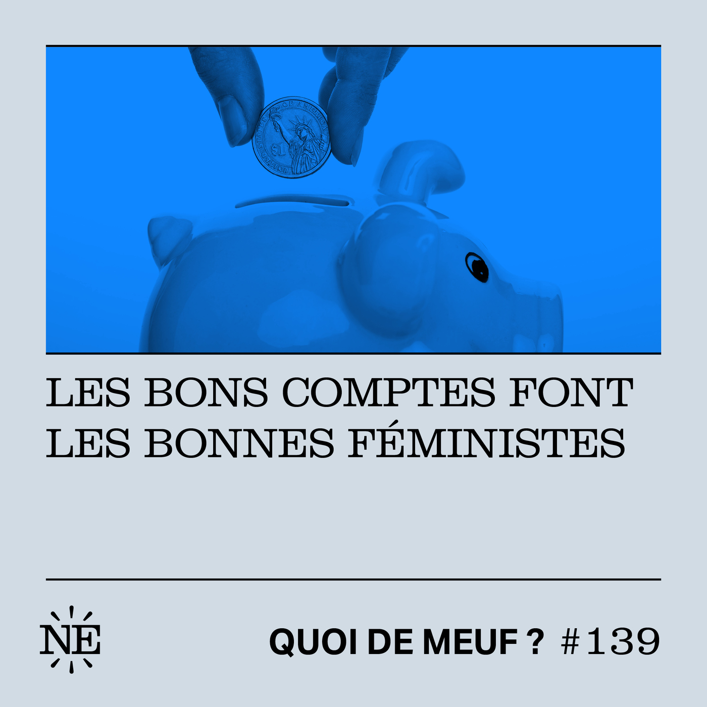 #139 - Les bons comptes font les bonnes féministes