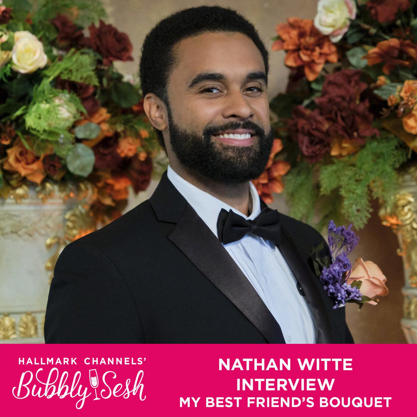 Nathan Witte Interview, My Best Friend's Bouquet