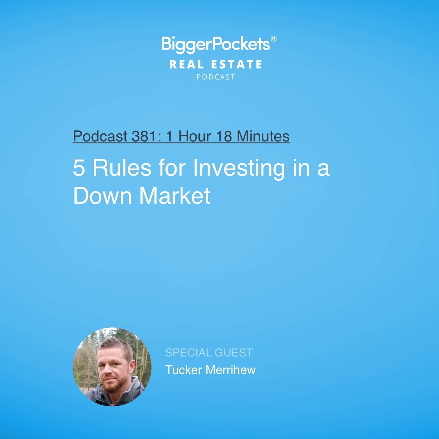 381: 5 Rules for Investing in a Down Market with Tucker Merrihew