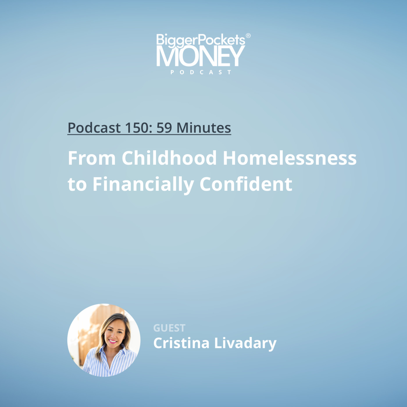 150: From Childhood Homelessness to Financially Confident with Cristina Livadary