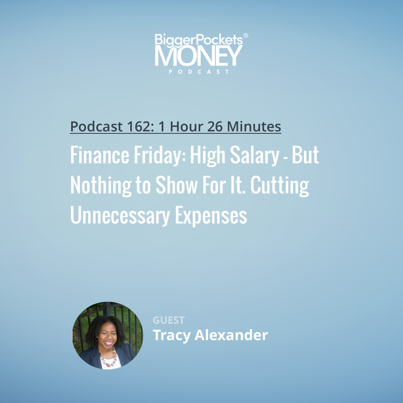 162: Finance Friday: High Salary - But Nothing to Show For It. Cutting Unnecessary Expenses with Engineer Tracy