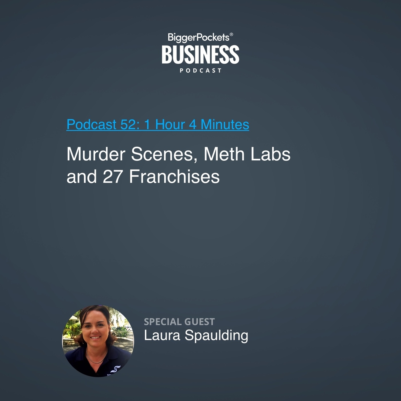 52: Murder Scenes, Meth Labs, and 27 Franchises with Laura Spaulding