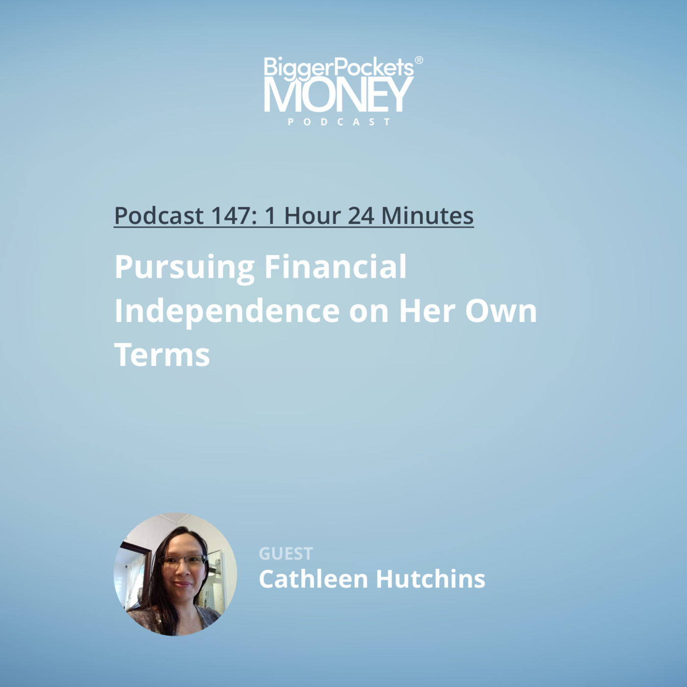 147: Pursuing Financial Independence on Her Own Terms with Cathleen Hutchins