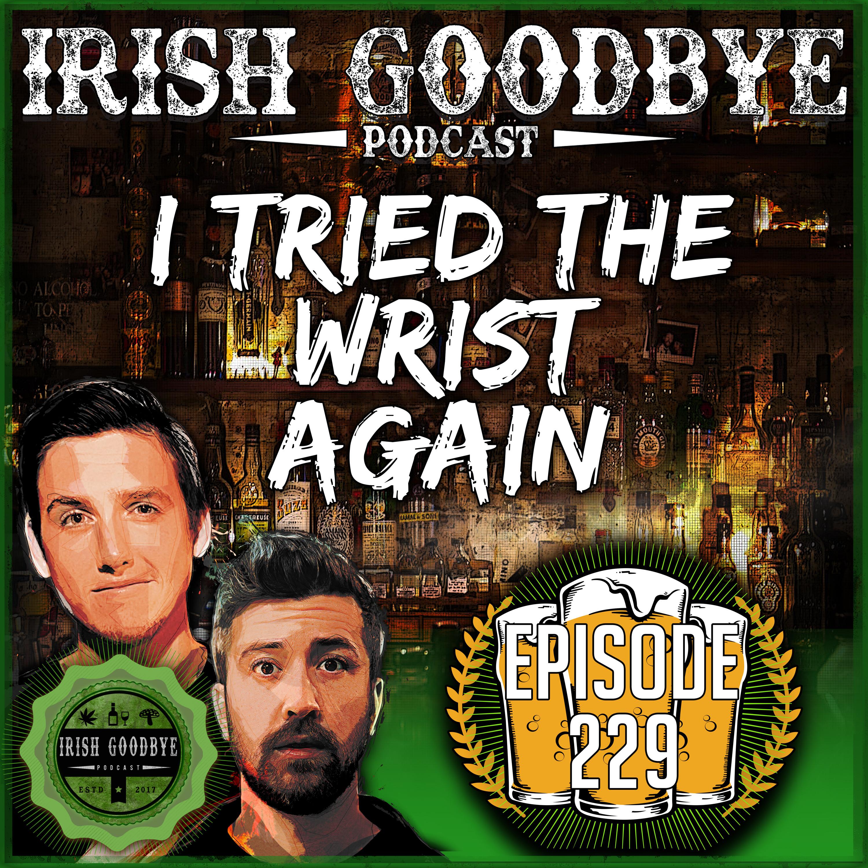 Episode #229 - I Tried The Wrist Again
