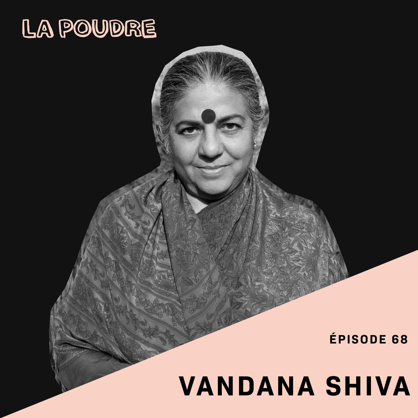 Épisode 68 - Vandana Shiva - (doublé en français)