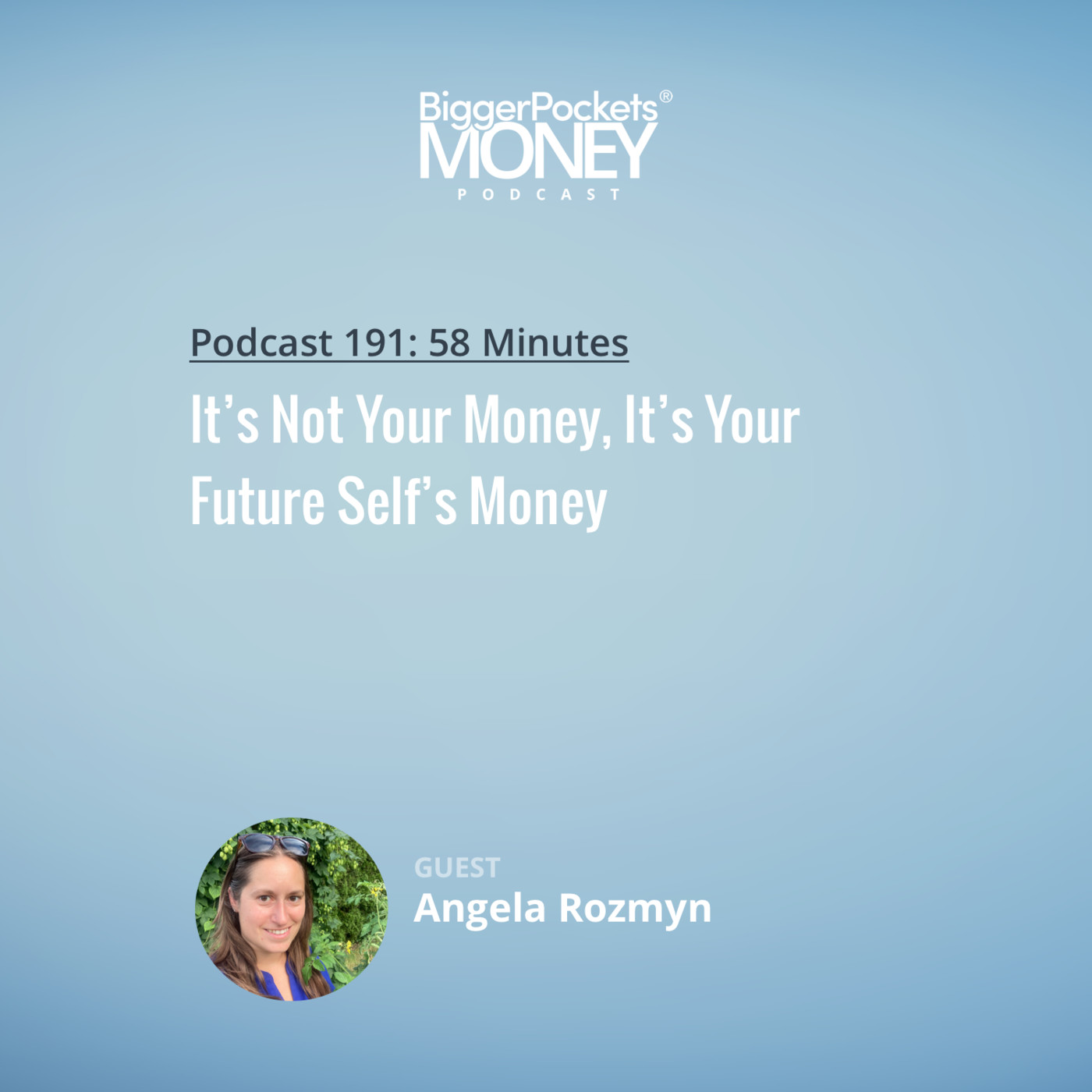 191: It's Not Your Money, It's Your Future Self's Money with Angela Rozmyn