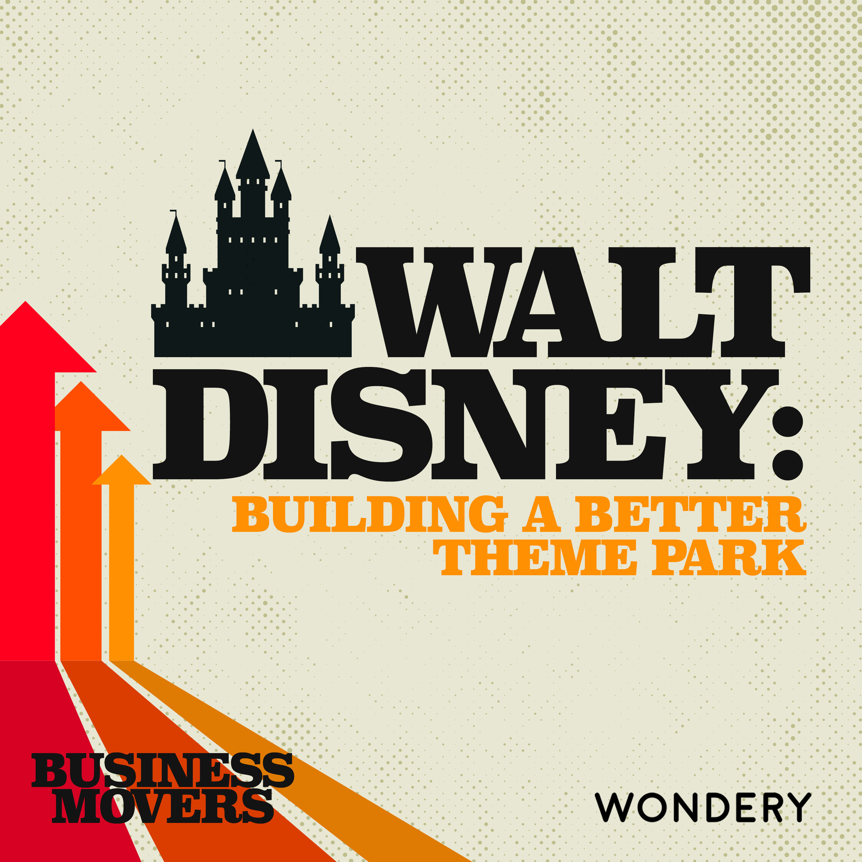 "Walt Disney: Building a Better Theme Park | Author Chad Denver Emerson on the Success, or Failure, of ""Project Future"" | 5"