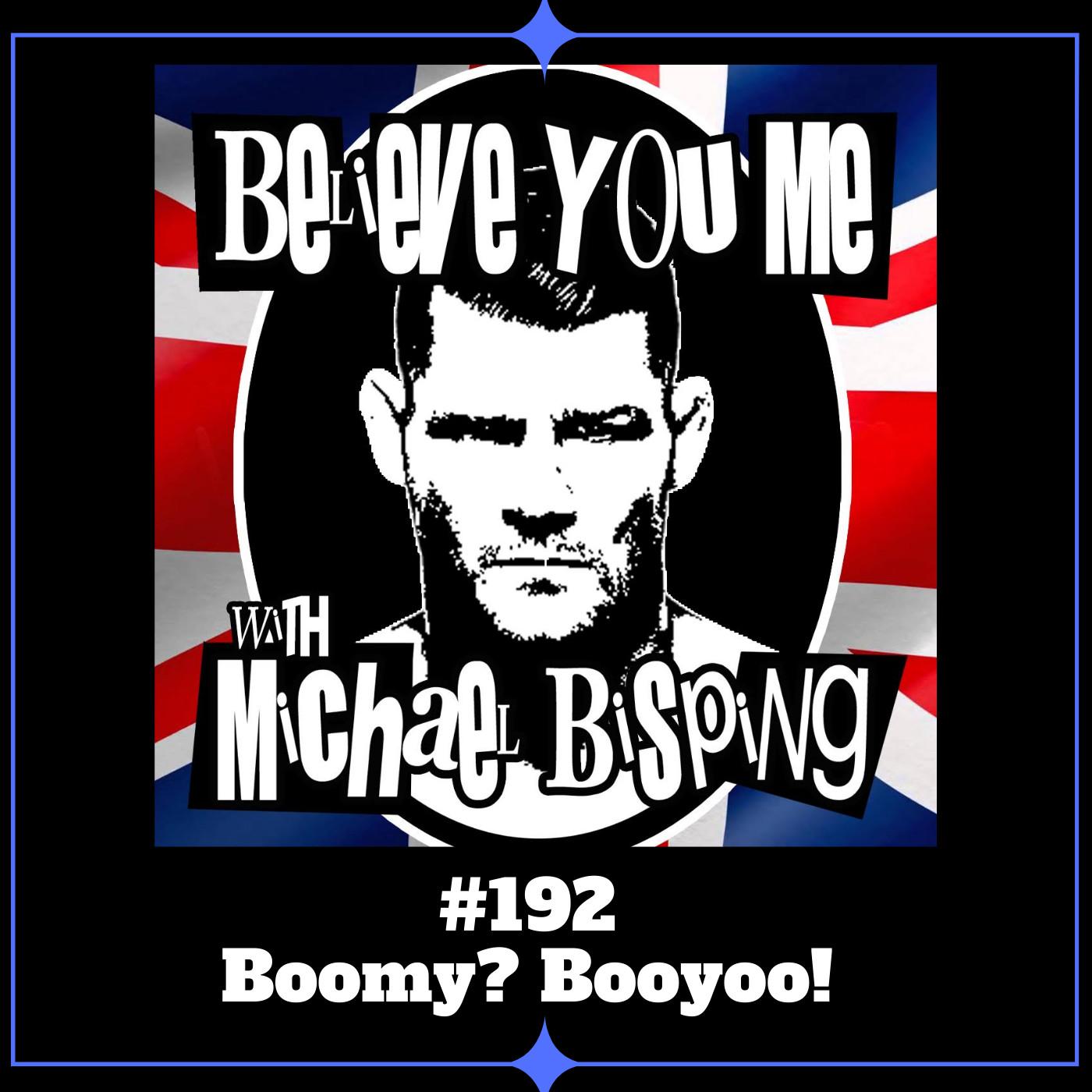 192 - Boomy? Booyoo!