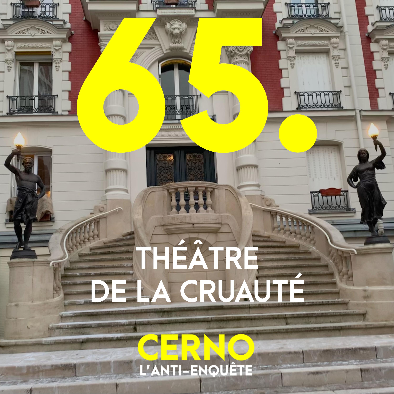Episode 65 : Théâtre de la cruauté