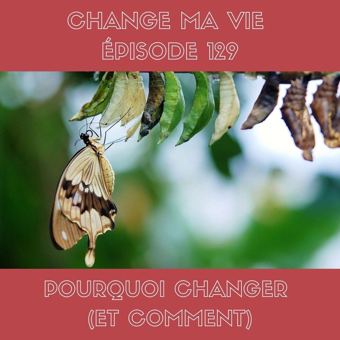 (129) Pourquoi changer (et comment)