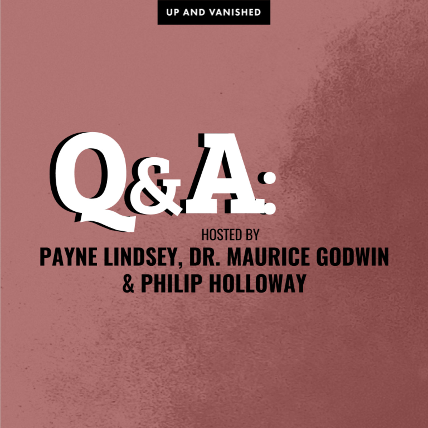 Q&A with Payne Lindsey, Dr. Maurice Godwin, & Philip Holloway 07.20.17