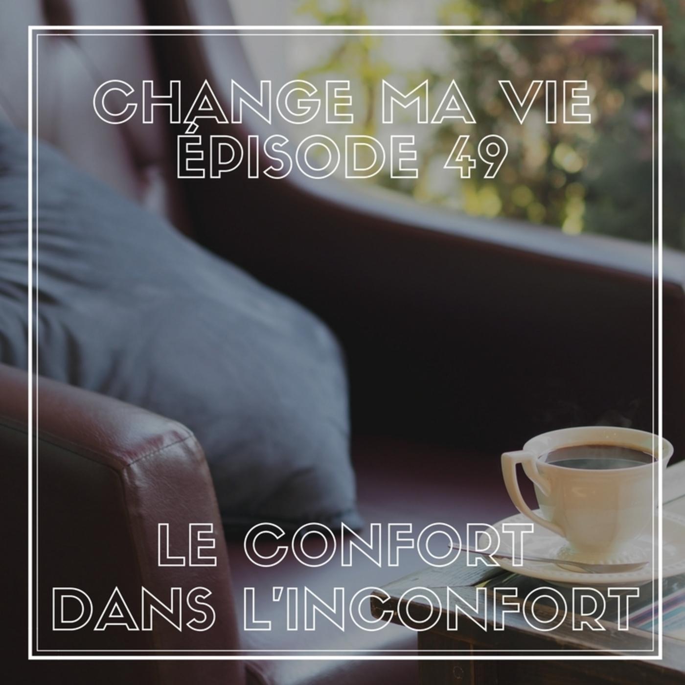 (049) Le Confort dans l'Inconfort