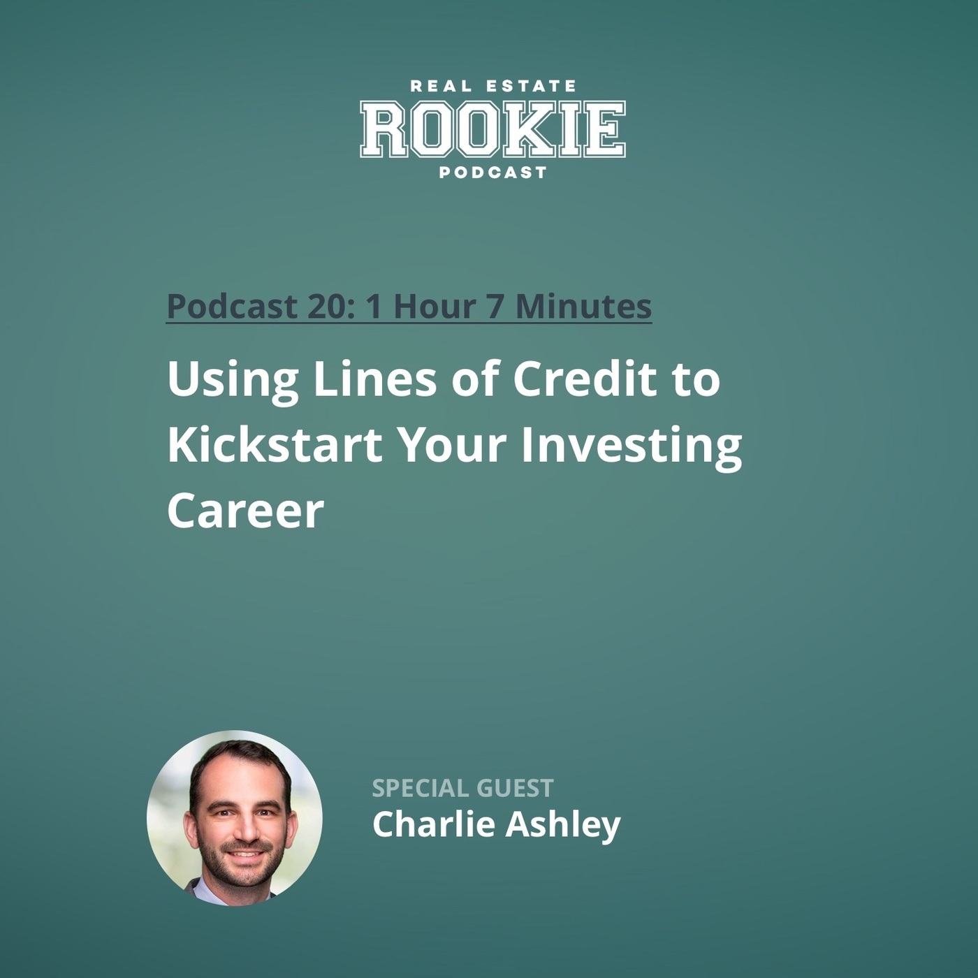 Using Lines of Credit to Kickstart Your Investing Career with Charlie Ashley
