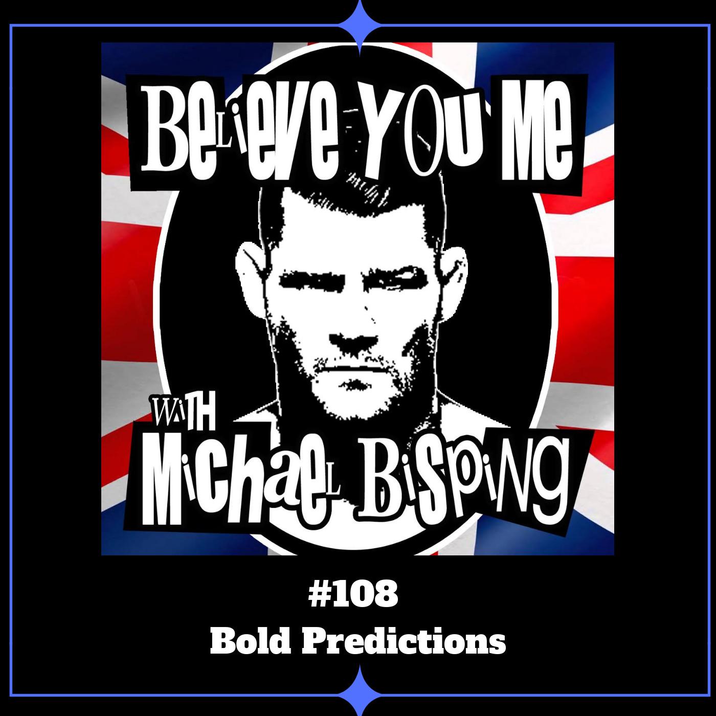 108 - Bold Predictions