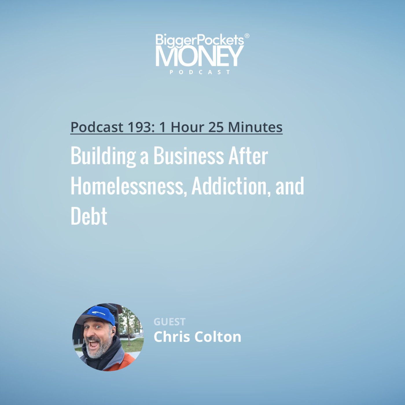 193: Building a Business After Homelessness, Addiction, and Debt