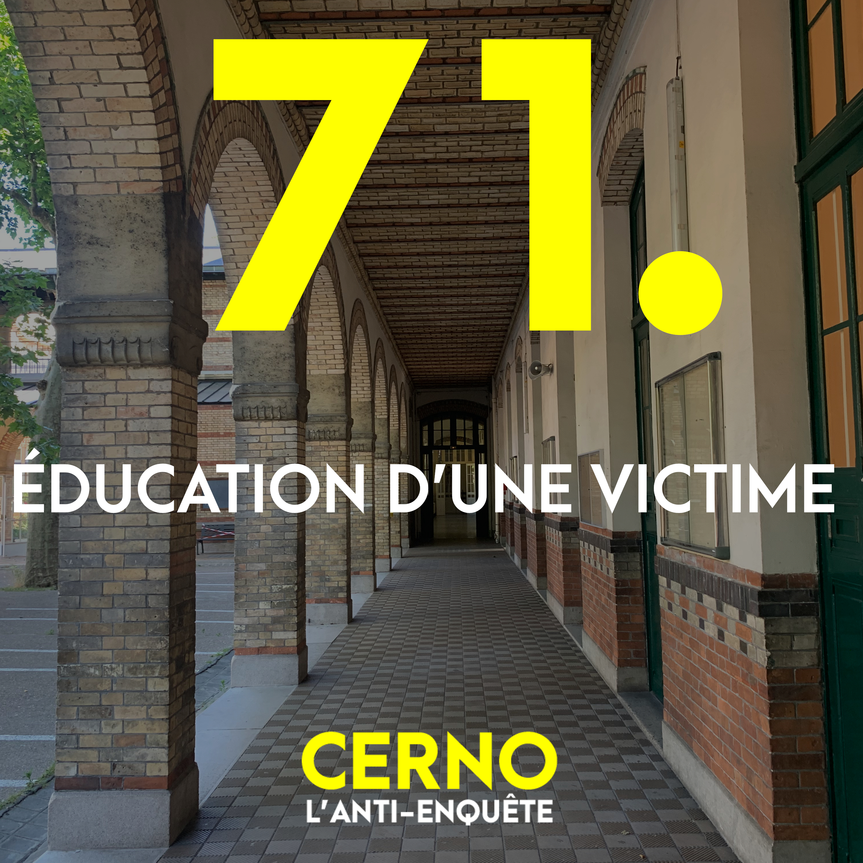 Episode 71 : Education d'une victime