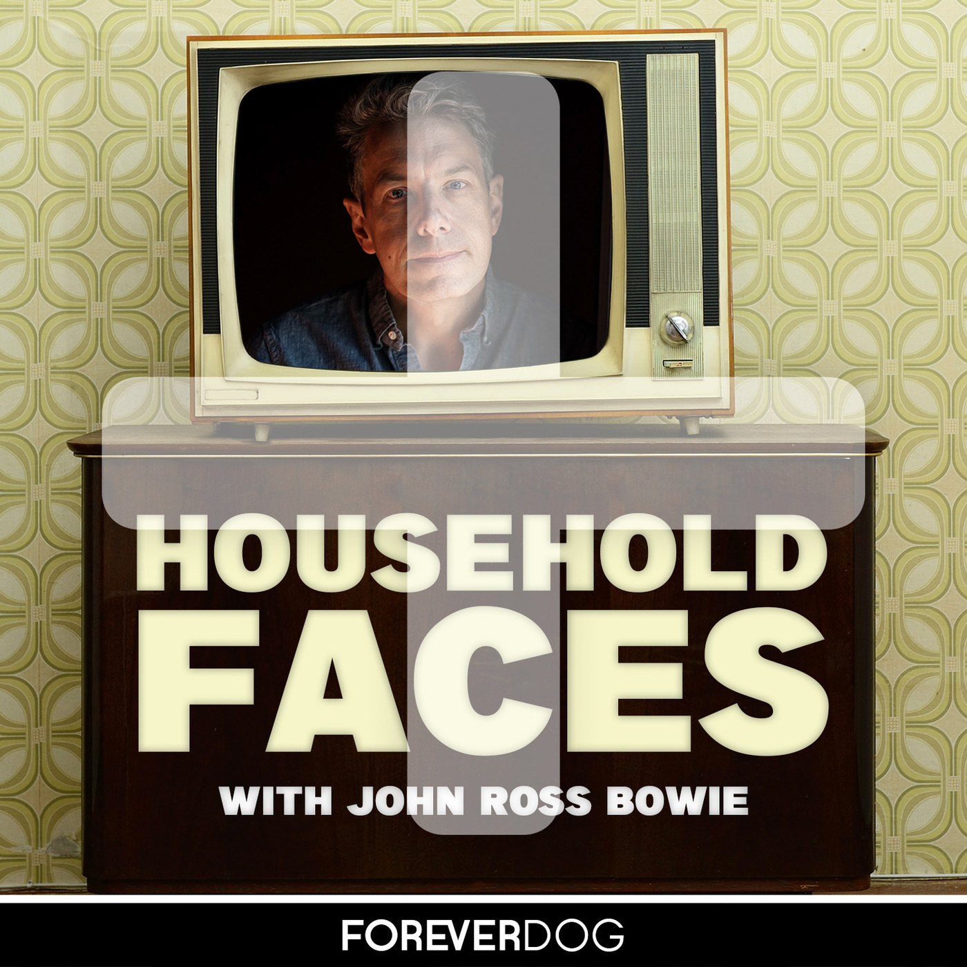 Household Faces with John Ross Bowie PLUS podcast tile