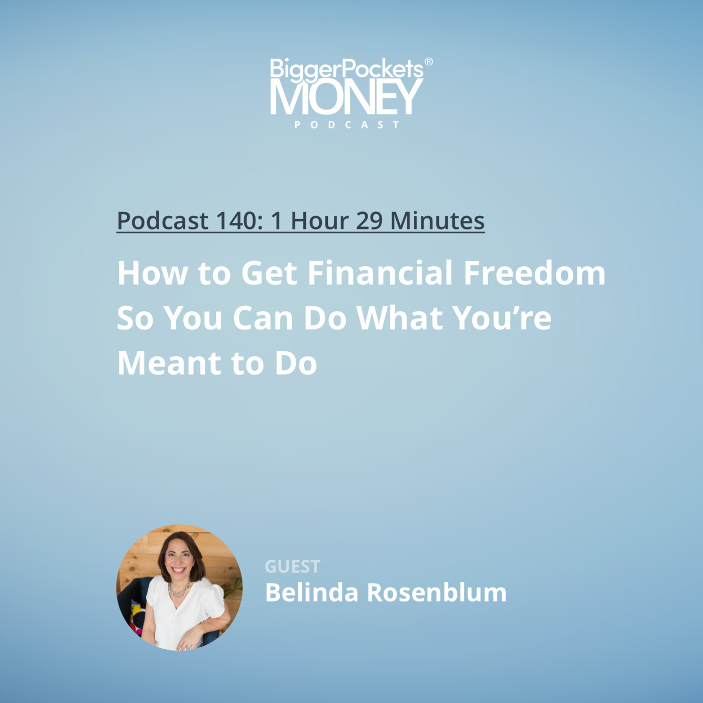 140: How to Get Financial Freedom So You Can Do What You're Meant to Do with Belinda Rosenblum