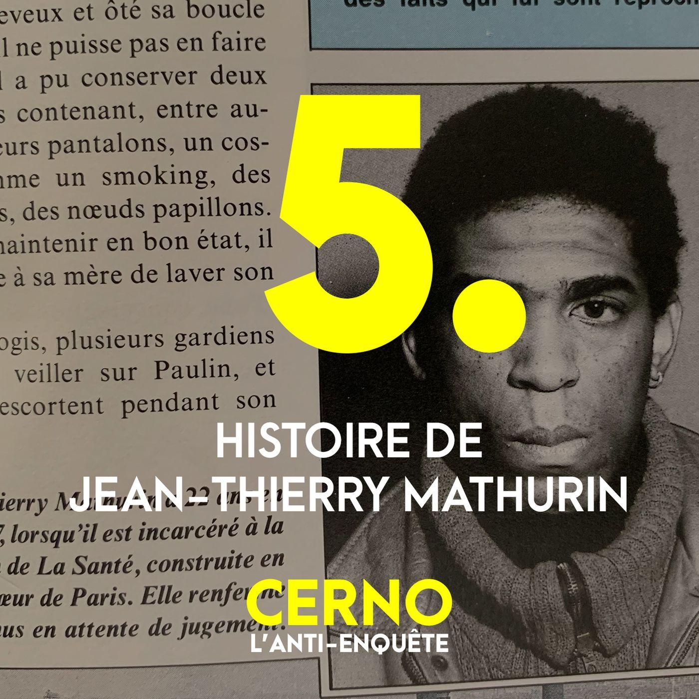 Episode 5 : Histoire de Jean-Thierry Mathurin
