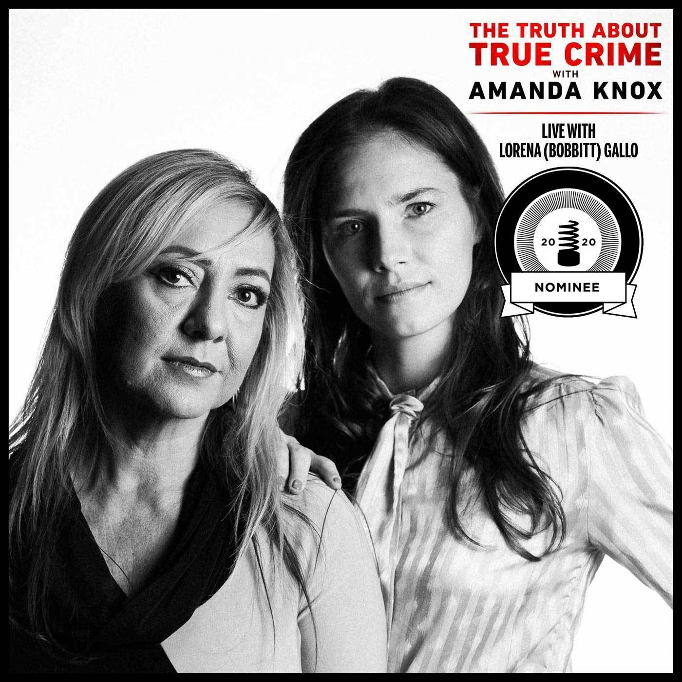 Bonus Episode: Amanda and Lorena (Bobbitt) Gallo LIVE