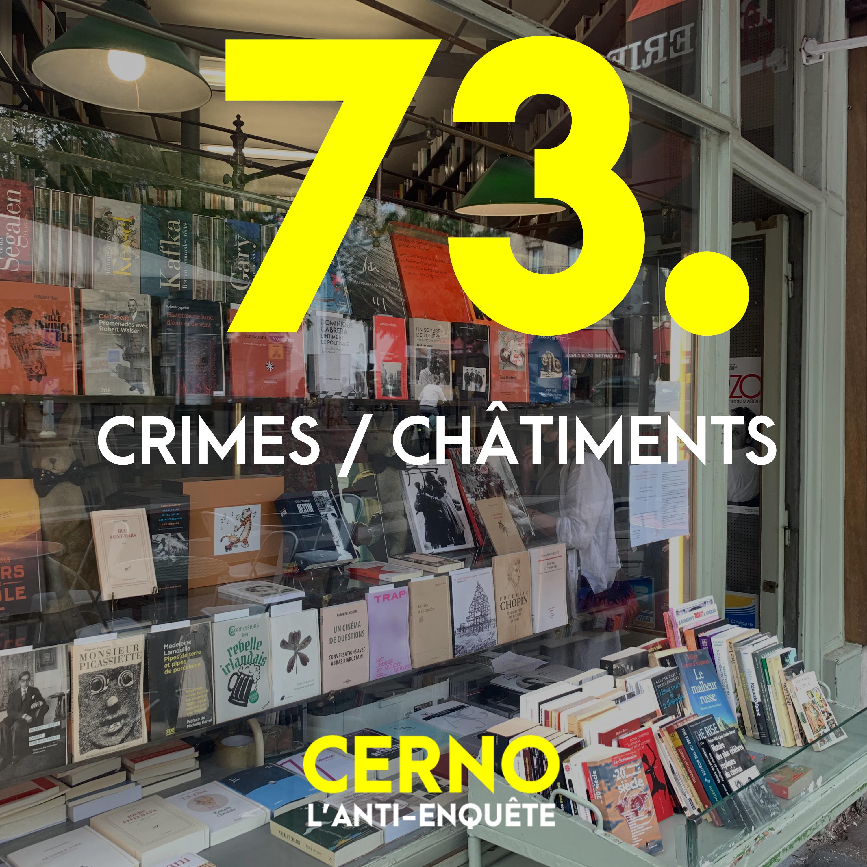 Episode 73 : Crimes / châtiments
